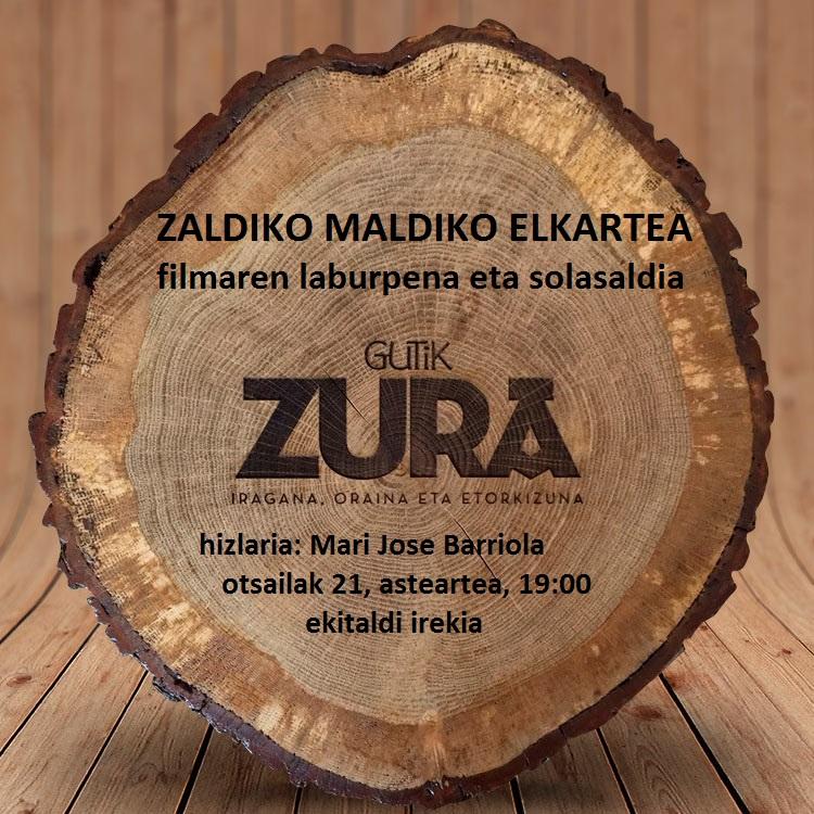 """Dokumentala eta solasaldia: """"Gutik zura"""" @ Zaldiko Maldiko"""