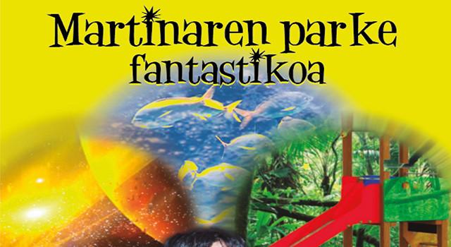 """Haurrentzako antzerkia: """"Martinaren parke fantastikoa"""" Producciones Maestrasekin @ Burlatako kultur etxean"""
