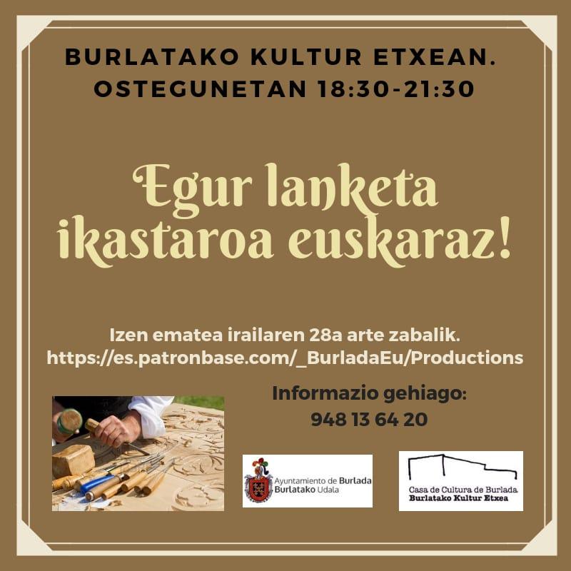 Egur lanketa ikastaroa euskaraz- @ Burlatako Kultur Etxean