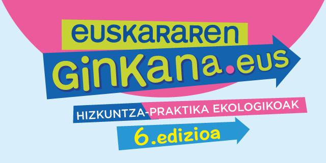 EUSKARAREN GINKANA. 6 EDIZIOA. IZEN-EMATE EPEA