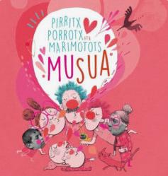 """Pirritx, porrotx eta Marimotots, """"Musua"""" @ Antsoaingo antzokia."""