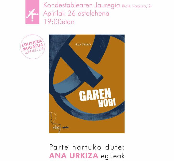 Garen hori (Ana Urkiza) Apirilaren 26an, 19etan, Kondestablearen Jauregiankarrikiri